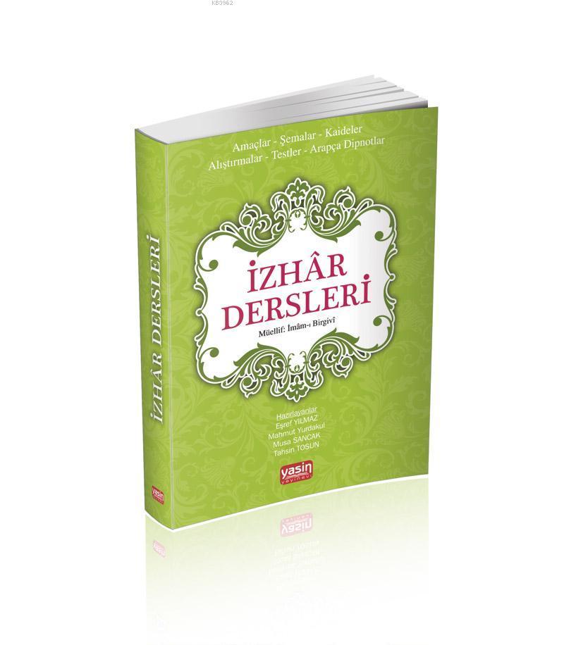 İzhar Dersleri; Amaçlar Şemalar, Kaideler,Alıştırmalar, Testler, Arapça Dipnotlar