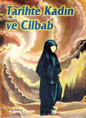 Tarihte Kadın ve Cilbab