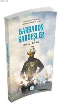 Barbaros Kardeşler - Oruç ve Hızır Reis