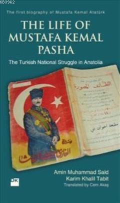Life Of Mustafa Kemal Pasha