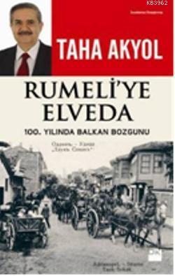 Rumeli'ye Elveda; 100. Yılında Balkan Bozgunu