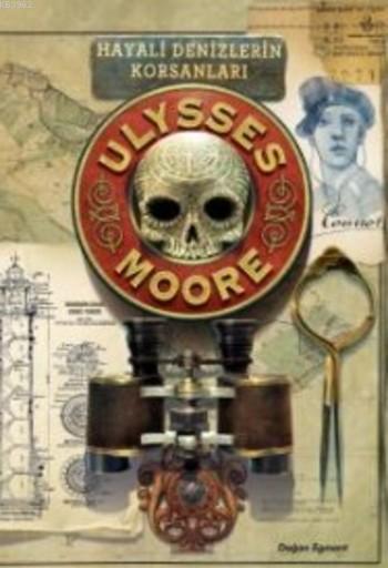 Ulysses Moore 15; Hayali Denizlerin Korsanları