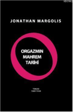 Orgazmın Mahrem Tarihi