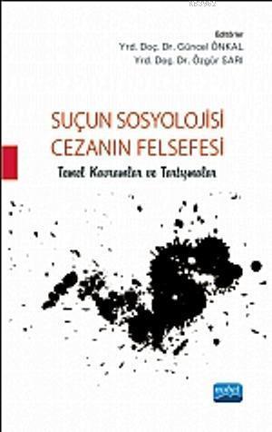 Suçun Sosyolojisi - Cezanın Felsefesi; Temel Kavramlar ve Tartışmaları