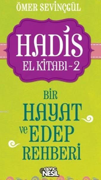Hadis El Kitabı -2; Bir Hayat ve Edep Rehberi