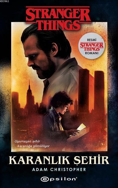 Karanlık Şehir; Bir Stranger Things Romanı