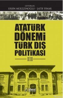 Atatürk Dönemi Türkiye Dış Politikası -III-