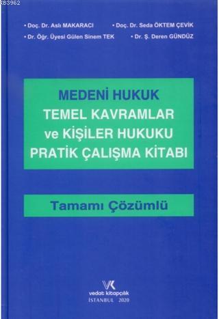 Medeni Hukuk Temel Kavramlar ve Kişiler Hukuku Pratik Çalışma Kitabı Tamamı Çözümlü
