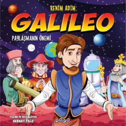 Benim Adım Galileo; - Paylaşmanın Önemi