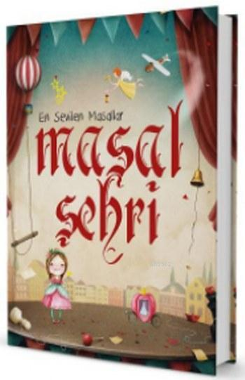 Masal Şehri (Ciltli); En Sevilen Klasik Masallar