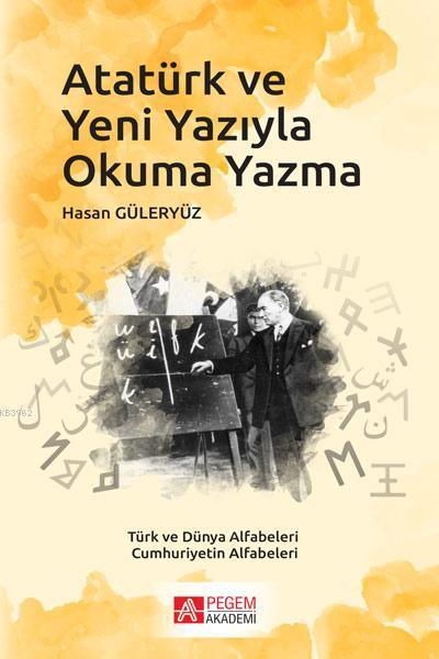 Atatürk ve Yeni Yazıyla Okuma Yazma