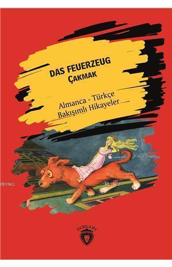 Das Feuerzeug (Çakmak); Almanca Türkçe Bakışımlı Hikayeler