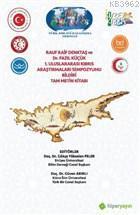Rauf Raif Denktaş ve Dr. Fazıl Küçük 1. Uluslararası Kıbrıs Araştırmaları Sempozyumu Bildiri Tam Met