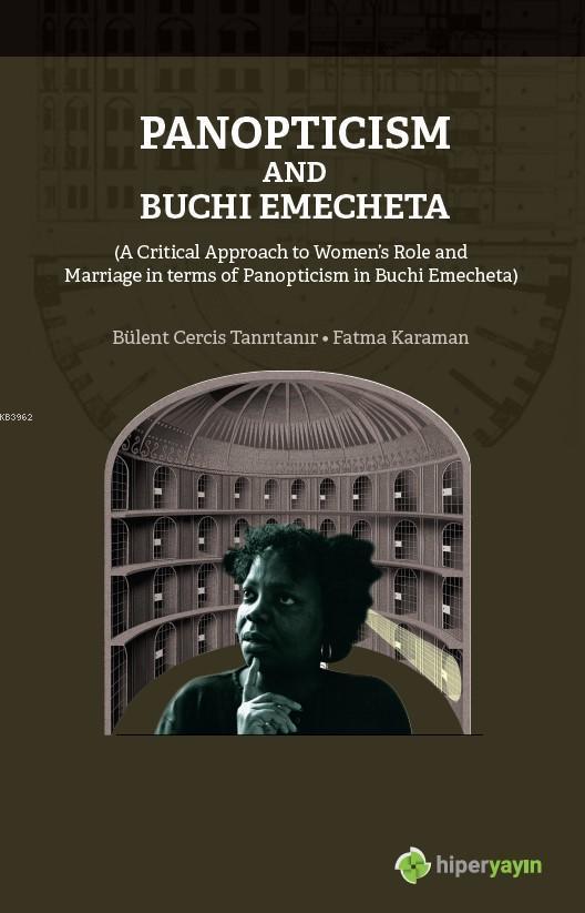 Panopticism and Buchi Emecheta; (A Critical Approach to Women's Role and Marriage in Terms of Panopticism in Burhi Emecheta)