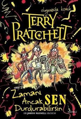 Terry Pratchett - Zamanı Ancak Sen Durdurabilirsin