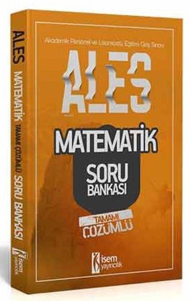 İsem Yayınları ALES Matematik Tamamı Çözümlü Soru Bankası