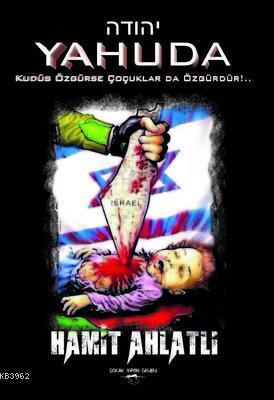 Yahuda - Kudüs Özgürse Çocuklar Da Özgürdür