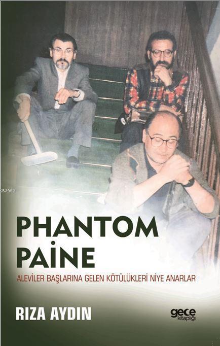 Phantom Paine - Aleviler Başlarına Gelen Kötülükleri Niye Anarlar