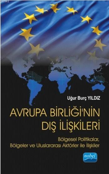 Avrupa Birliği'nin Dış İlişkileri; Bölgesel Politikalar, Bölgeler ve Uluslararası Aktörler ile İlişkiler