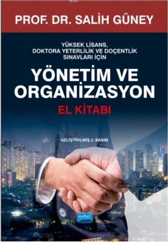 Yönetim Ve Organizasyon El Kitabı; Yüksek Lisans Doktora Ve Doçentlik Sınavları İçin