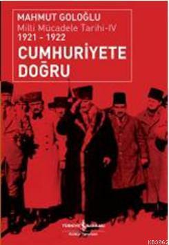 Cumhuriyete Doğru; Milli Mücadele Tarihi 4 (1921-1922)