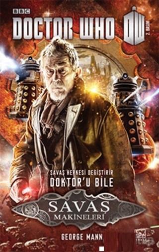 Savaş Makineleri - Doctor Who; Savaş Herkesi Değiştirir Doktor'u Bile