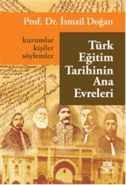 Türk Eğitim Tarihinin Ana Evreleri; Kurumlar, Kişiler ve Söylemler