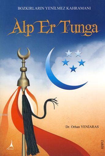 Bozkırların Yenilmez Kahramanı Alp Er Tunga