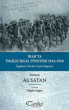 Irak'ta İngiliz İşgal Yönetimi 1914-1918; İngiltere Devlet Arşivi Raporu