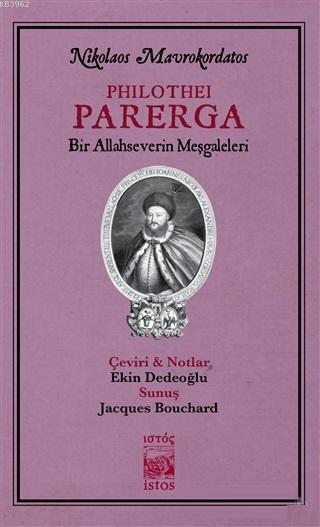 Philothei Parerga; Bir Allahseverin Meşgaleleri