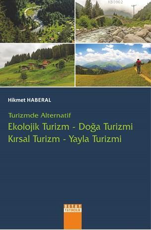 Turizmde Alternatif Ekolojik Turizm - Doğa Turizmi; Kırsal Turizm - Yayla Turizmi