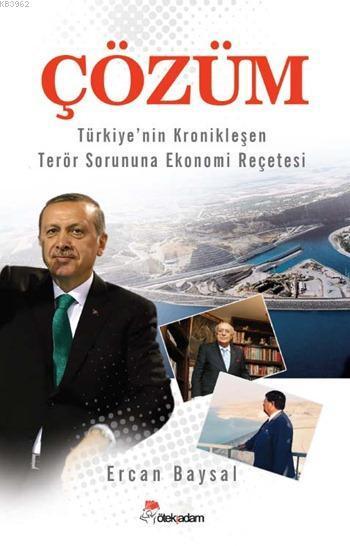 Çözüm; Türkiye'nin Kronikleşen Terör Sorununa Ekonomi Reçetesi