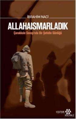Allahaısmarladık (Ciltli, Özel Baskı); Çanakkale Savaşında Bir Şehidin Günlüğü