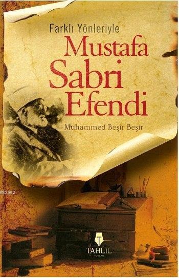 Farklı Yönleriyle Mustafa Sabri Efendi