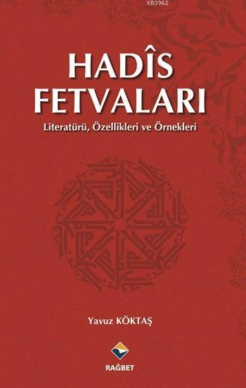 Hadîs Fetvaları; Literatürü, Özellikleri ve Örnekleri