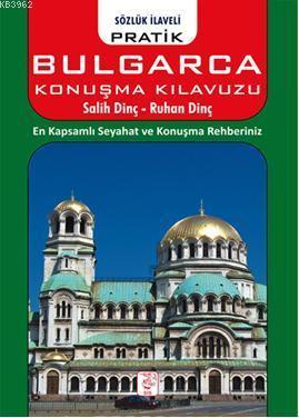 Pratik Bulgarca Konuşma Klavuzu; Sözlük İlaveli