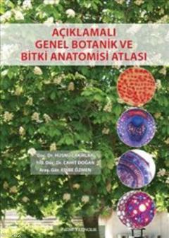 Açıklamalı Genel Botanik ve Bitki Anatomisi Atlası