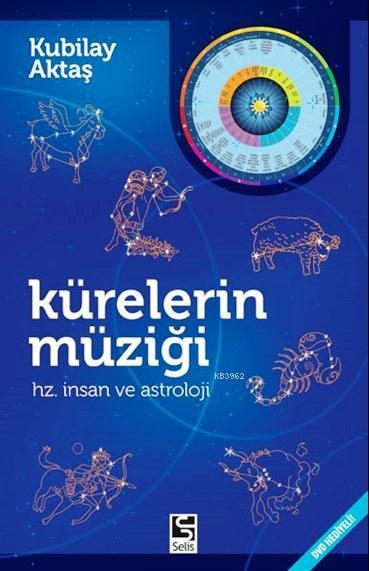Kürelerin Müziği (DVD Hediyeli); Hz. İnsan ve Astroloji