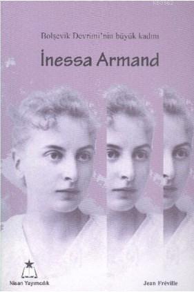İnessa Armand; Bolşevik Devrimi'nin Büyük Kadını