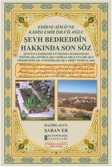 Edirne-Simavne Kadisı ve Emiri İsra'il Oğlu - Şeyh Bedreddin Hakkında Son Söz; Tashıhli ve İlaveli