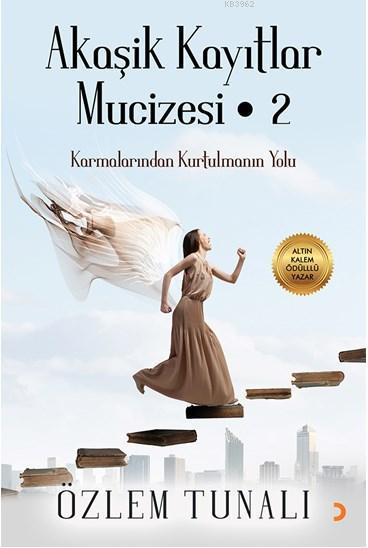 Akaşik Kayıtlar Mucizesi - 2; Karmalarından Kurtulmanın Yolu