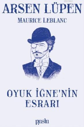 Arsen Lüpen-Oyuk İğne'nin Esrarı