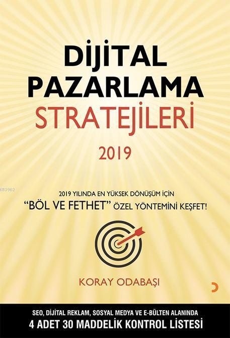 Dijital Pazarlama Stratejileri 2019; 2019 Yılında En Yüksek Dönüşüm için