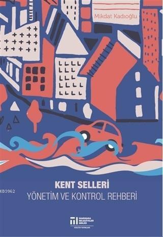 Kent Selleri; Yönetim ve Kontrol Rehberi