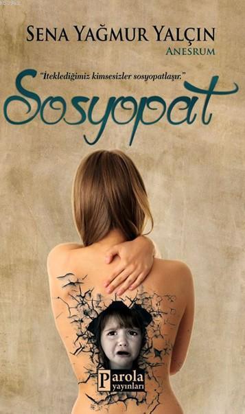 Sosyopat; İteklediğimiz Kimsesizler Sosyopatlaşır