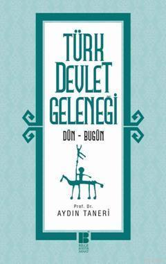 Türk Devlet Geleneği - Dün - Bugün
