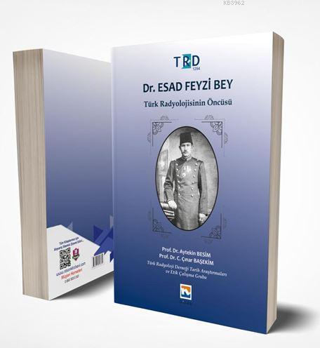 Dr. Esad Feyzi Bey - Türk Radyolojisinin Öncüsü