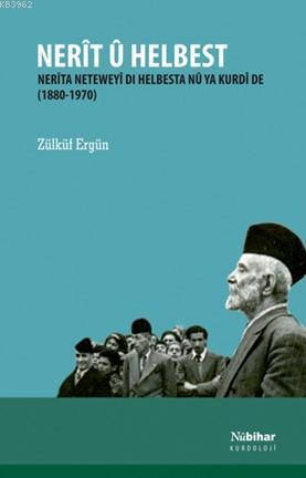 Nerît U Helbest; Nerîta Neteweyî Di Hesbesta Nû Ya Kurdî De (1880-1970)