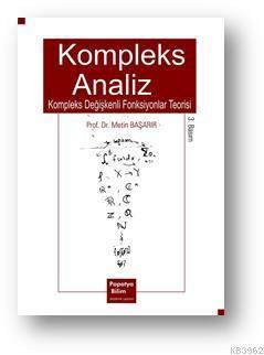 Kompleks Analiz: Kompleks Değişkenli Fonksiyonlar Teorisi
