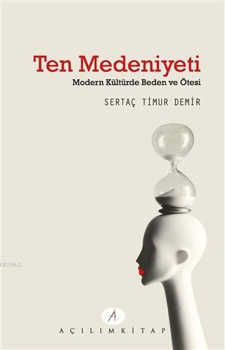 Ten Medeniyeti; Modern Kültürde Beden ve Ötesi